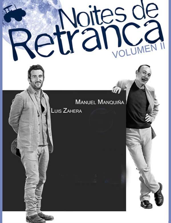 """Luis Zahera e Manquiña protagonizan """"Noites de retranca"""" xunto a Rober Bodegas."""