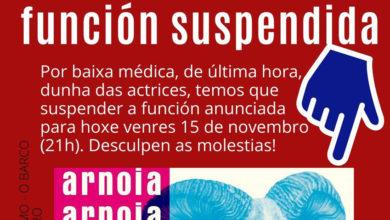 """Photo of Suspéndese a función """"Arnoia Arnoia: O Circo da Casa Pequena"""", prevista para hoxe no Barco"""
